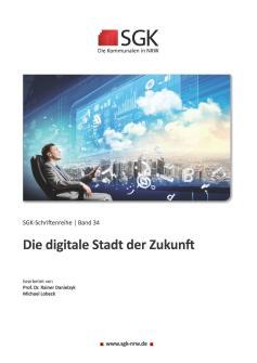 """Titelseite der Publikation """"Die digitale Stadt der Zukunft"""" von Rainer Danielzyk und Michael Lobeck in der Schriftenreihe der SGK NRW"""