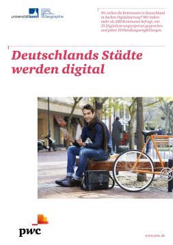 """Titelbild der Studie """"Deutschlands Städte werden digital"""" von der Arbeitsgruppe Stadt- und Regionalforschung des Geographischen Instituts der Universität Bonn gemeinsam mit PwC veröffentlicht"""