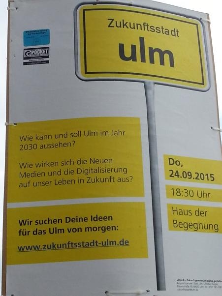 Foto eines Werbeplakats für die Auftaktveranstaltung zur Zukunftsstadt Ulm 2030