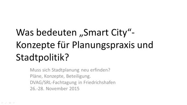 """Titelseite des Vortrags von Michael Lobeck bei der Fachtagung """"Muss sich Stadtplanung neu erfinden?"""" von DVAG und SRL in Friedrichshafen"""