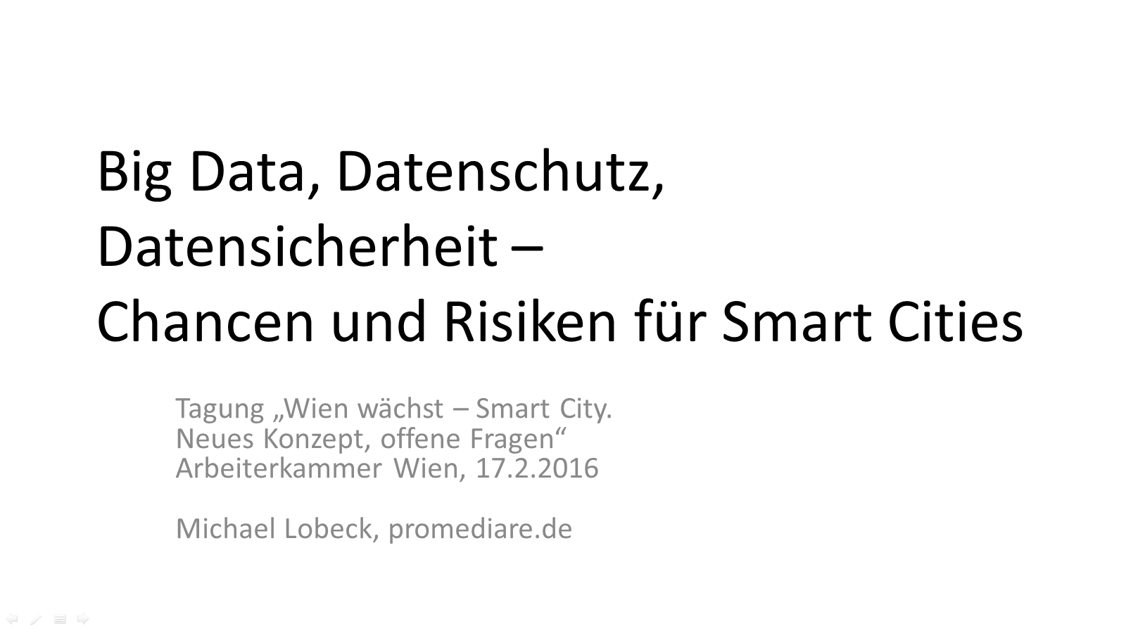 """Titelseite des Vortrags von Michael Lobeck bei der Konferenz """"Wien wächst – Smart City.Neues Konzept, offene Fragen"""" der Arbeiterkammer Wien am 17.02.2016 in Wien."""
