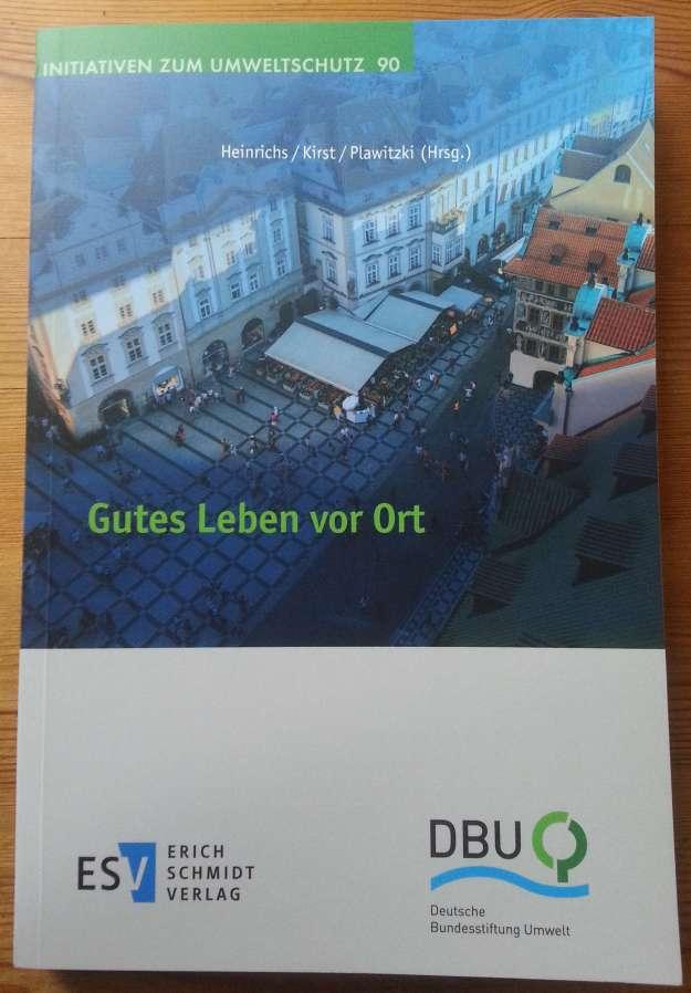 Foto vom Buchtitel Heinrichs, Harald, Ev Kirst und Jule Plawitzki (Hg.) (2017): Gutes Leben vor Ort. Berlin.