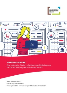 Titelseite der Studie Digitales Revier von Michael Lobeck; Gestaltung: Damian Paderta; Herausgeber: IRR - Innovationsregion Rheinisches Revier